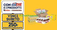 Logo Con Estathè e Kinder Ferrero vinci 100 buoni carburante