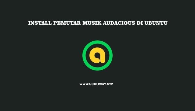 Install Pemutar Musik Audacious 3.8.2 di Ubuntu