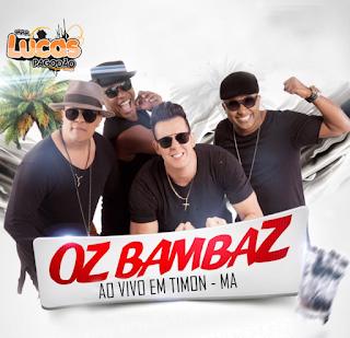 OZ BAMBAZ - FESTA DA VITÓRIA - AO VIVO EM TIMON - MA - 2016