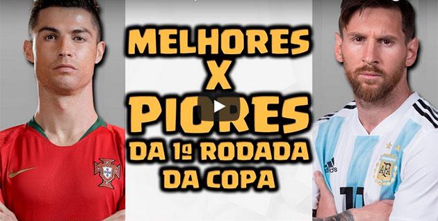 MELHORES VS PIORES DA COPA DO MUNDO 2018 - 1ª RODADA