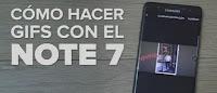 GIF con el Samsung Galaxy Note 7