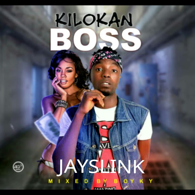 [Music] Jayslink - Kilokan Boss
