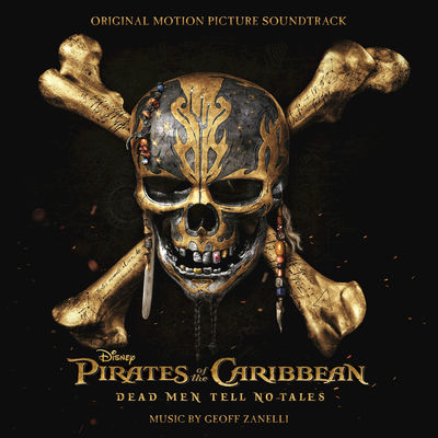Pirates Of The Caribbean: Dead Men Tell No Tales (Original Motion Picture Soundtrack) - Album Download, Itunes Cover, Official Cover, Album CD Cover Art, Tracklist
