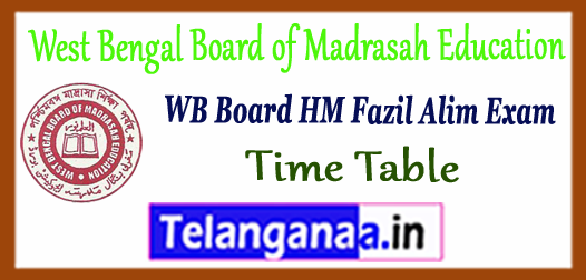 WB West Bengal Board of Madrasah Education HM Fazil Alim Exam Time Table 2018