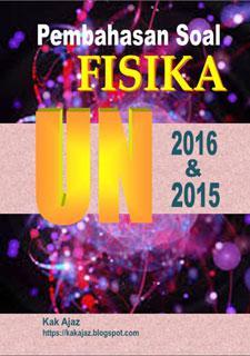 Ebook Pembahasan Soal Fisika SMA-IPA UN 2016 dan 2015