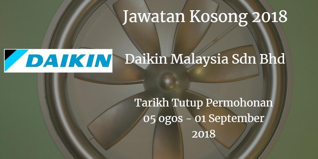 Jawatan Kosong Daikin Malaysia Sdn Bhd 05 Ogos - 01 September 2018