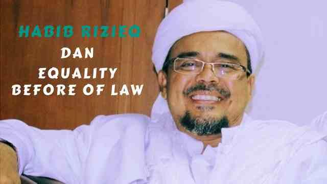 Habib Rizieq Dan Equality Before The Law