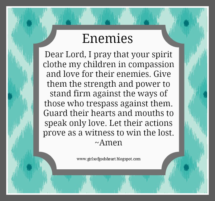 Girls of God's Heart: Mothers Day Prayer {Enemies}