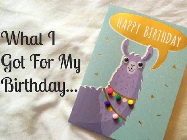 What I Got For My Birthday | Birthday Blog