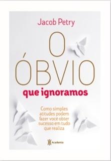 O ÓBVIO QUE DESCONHECEMOS, Lançamentos, Editora Planeta, Literautra, Livros, Blog Pensamentos Valem Ouro