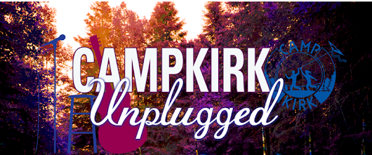 Camp Kirk Unplugged - In 2015 the magic is stronger than ever