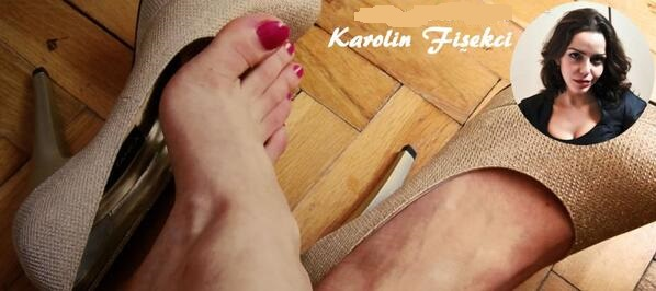 Karolin Fişekçi ayakları