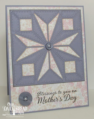 ODBD Custom Star Quilt Die, ODBD Mother's Day, ODBD Easter Card Collection Paper Pack, Card Designer Angie Crockett
