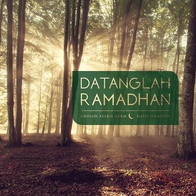 Hafiz Hamidun & Cholidi Asadil Alam - Datanglah Ramadhan