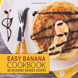 Easy Banana Cookbook - 50 Delicious Banana Recipes (2016)