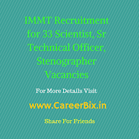 IMMT Recruitment for 33 Scientist, Sr Technical Officer, Stenographer Vacancies
