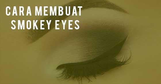 Cara Membuat Smokey Eyes