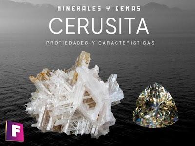 Cerusita - Propiedades, caracteristicas y sus yacimientos
