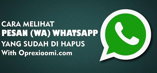Tutorial Paling Cepat Dan Mudah Mlihat Pesan Wa Whatsapp Yang Sudah Di Hapus