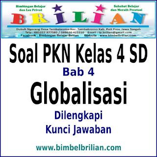 Soal PKN Kelas 4 SD Bab Globalisasi Dan Kunci Jawaban