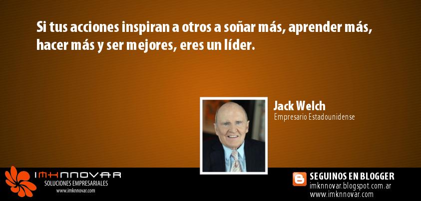 Imknnovar Soluciones Empresariales Frase Del Día Jack Welch