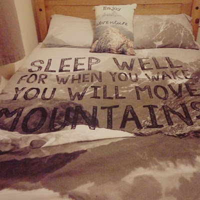 Sleep well for when you wake you will move mountains