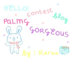 Contest Blog Gorgeous by Raraa
