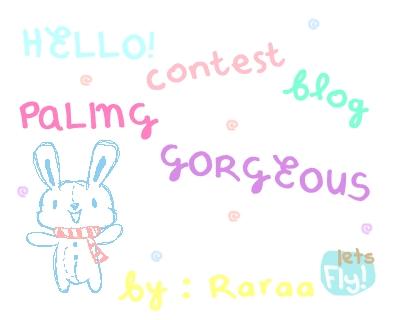Contest Blog Gorgeous by Raraa