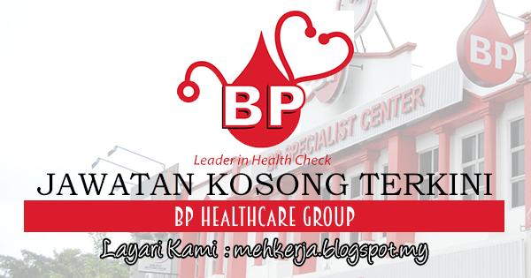 Jawatan Kosong Terkini 2017 di BP Healthcare Group mehkerja