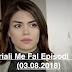 Seriali Me Fal Episodi 1348 (03.08.2018)