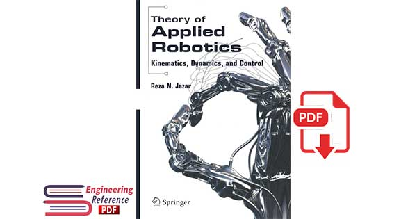 Theory of Applied Robotics Kinematics Dynamics and Control