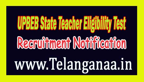 Uttar Pradesh Basic Education Board UPBEB State Teacher Eligibility Test (UPTET) Recruitment Notification