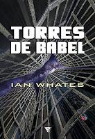 Torres de Babel de Ian Whates