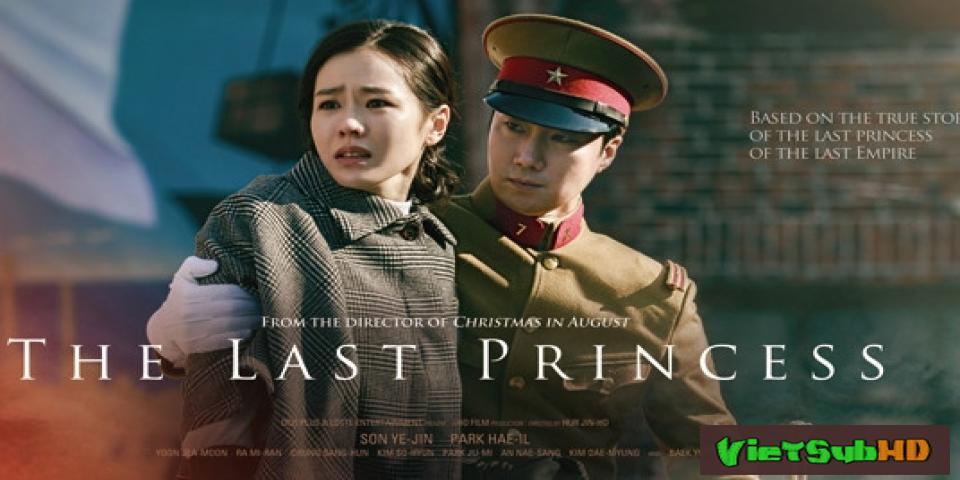 Phim Công chúa cuối cùng VietSub HD | The Last Princess / Princess Deokhye 2016