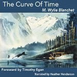 The Curve of Time by M. Wylie Blanchet Narrated by Heather Anne Henderson