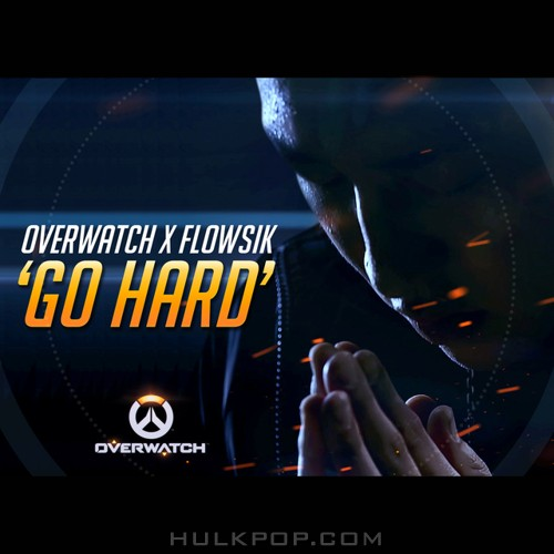 Flowsik – Overwatch X Flowsik `Go Hard` – Single