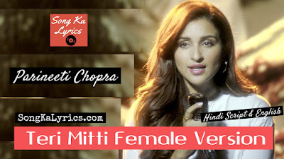teri-mitti-female-version-parineeti-chopra-kesari-2019