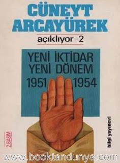 Cüneyt Arcayürek - Açıklıyor 2 Yeni İktidar Yeni Dönem 1951-1954