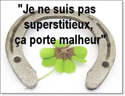 http://www.linternaute.com/humour/betisier/citations-sur-les-superstitions/