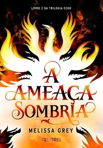 [Pré Venda] A Ameaça Sombria - Melissa Grey
