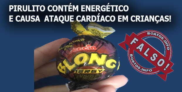Pirulito Blong Energy causa ataque cardíaco em crianças - FALSO