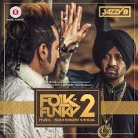 Folk N Funky 2 Songs Jazzy B Albums Mp3 songs download videos song lyrics   Album : Folk N Funky 2 Artist : Jazzy B Ft. Yudhvir Manak, Kuldeep Manak, Jazzy B, Lil Golu Lyrics : Various Artists Music : Sukshinder Shinda Label : Zee Music Company