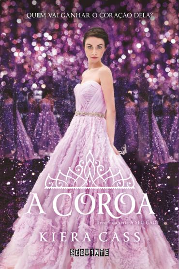 [Lançamento] A Coroa | Kiera Cass - Livro #5 @editoraseguinte