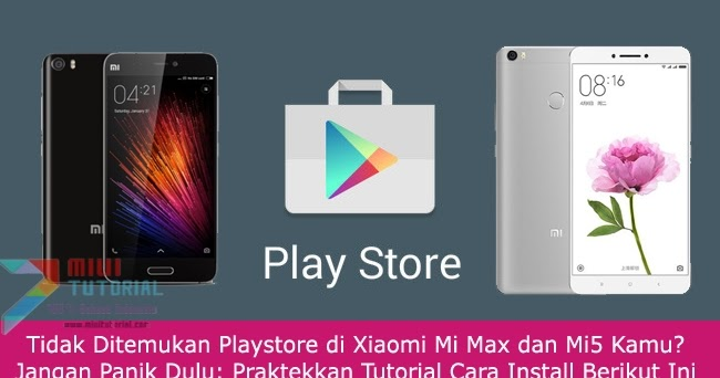 Trik Install Google Play Store Di Xiaomi Foreverclaudia