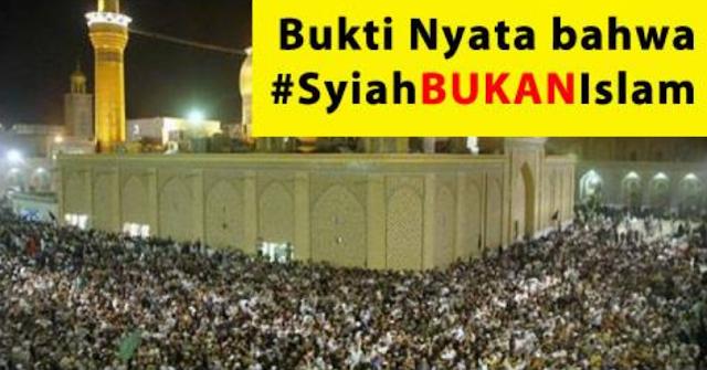 Peristiwa Wukuf di Karbala Bukti Nyata Syiah Bukan Islam, Ayo Share Sebanyak-banyaknya!