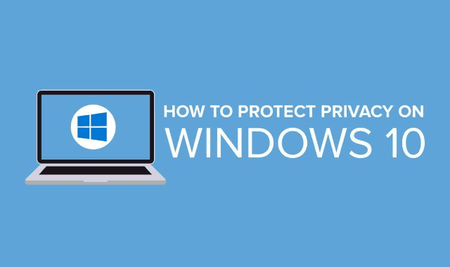 How To Protect Privacy on Windows 10