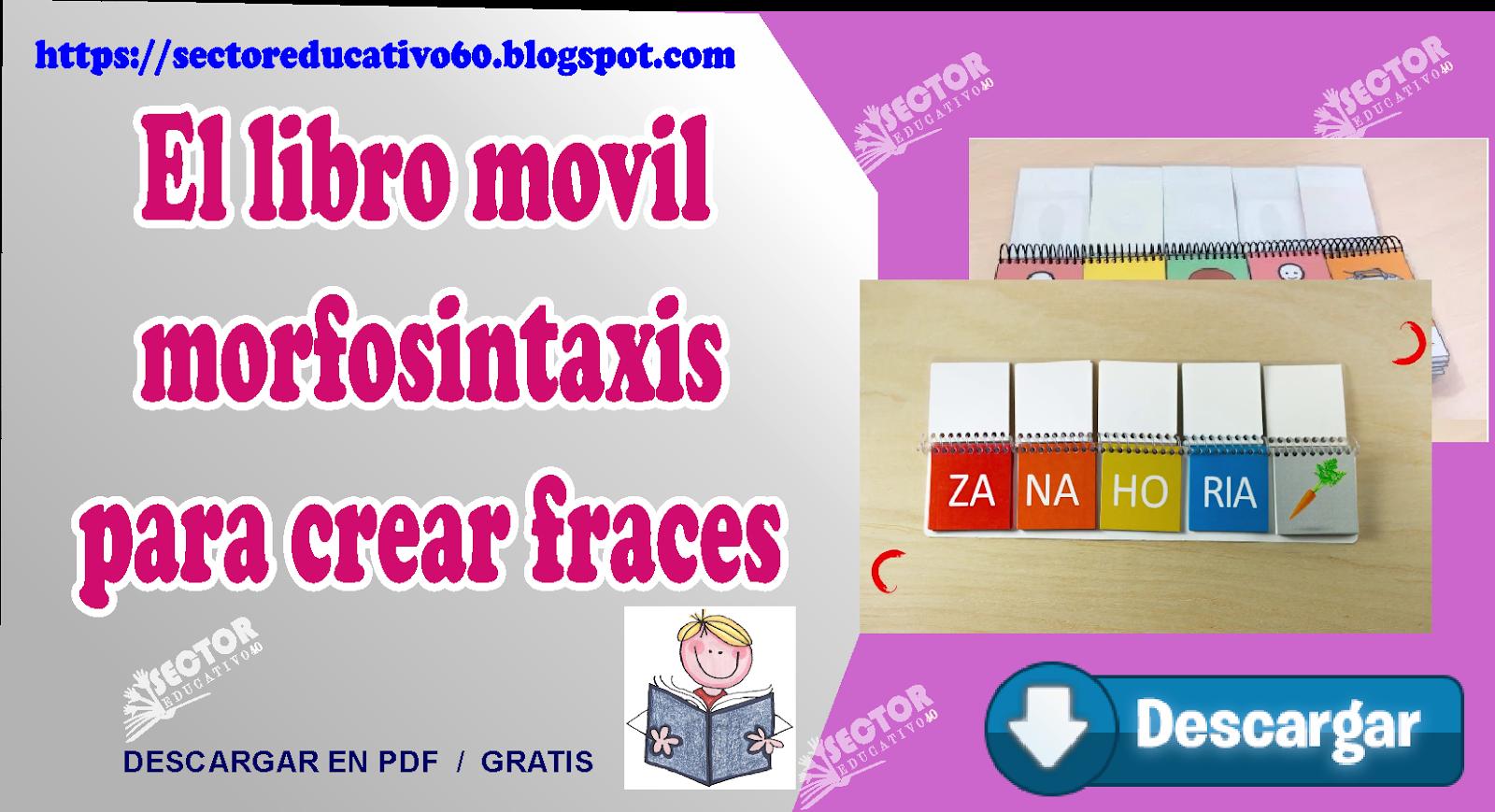 Libro Móvil Morfosintaxis Para Crear Fraces Sectoreducativo60