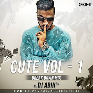 1-Cute-Vol-1-Raftaar-Break-Down-Mix-DJ-ABHI-download