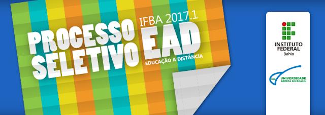 INSCRIÇÃO DO PROCESSO SELETIVO IFBA 2017.1 PARA CURSOS SUPERIORES – MODALIDADE EDUCAÇÃO À DISTÂNCIA
