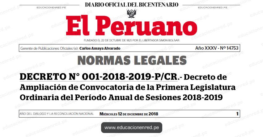 DECRETO N° 001-2018-2019-P/CR - Decreto de Ampliación de Convocatoria de la Primera Legislatura Ordinaria del Período Anual de Sesiones 2018-2019 - www.congreso.gob.pe